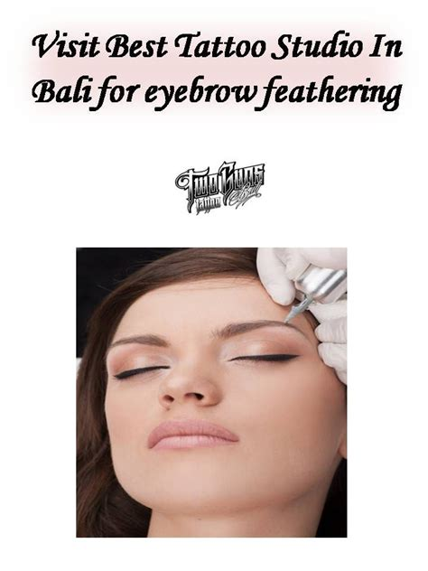 eyebrow tattoo in bali 17 best ideas about eyebrow feathering on pinterest