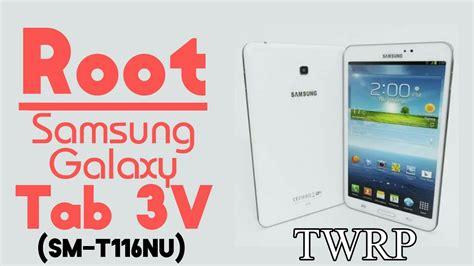 Samsung Tab 3v Bandung how to root samsung galaxy tab 3v smt116nu