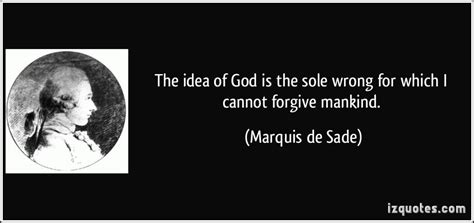 marquis de sade philosophy in the bedroom quotes digitalstudiosweb com the idea of god is the sole wrong for which i cannot