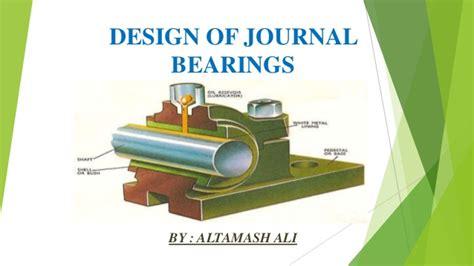 design of journal bearing ppt design of journal bearings
