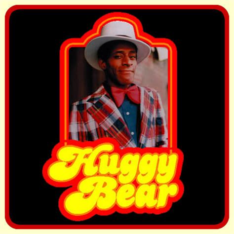 Starsky And Hutch Huggy Bear Quotes Huggy Bear Wanted To Be My Pimp I Am Dazed And Confused