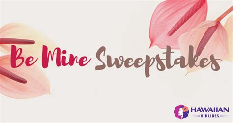 Airline Sweepstakes - hawaiian airlines be mine sweepstakes