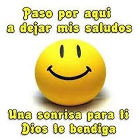 imagenes hola gente imagenes de bendiciones una sonrisa para ti imagenes