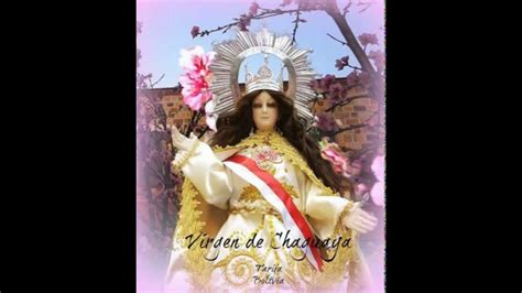 imagenes perronas de la virgen virgen de chaguaya youtube