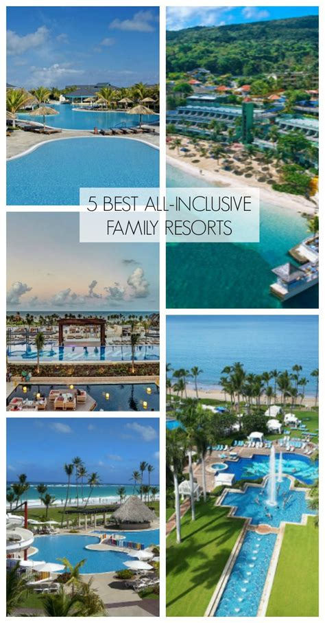 best all inclusive resort 5 best all inclusive family resorts amotherworld