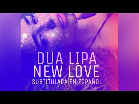 dua lipa new love lyrics the weeknd call out my name sub espa 241 ol doovi