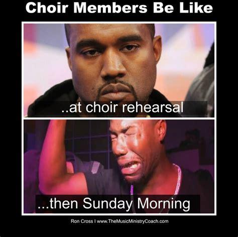 Choir Memes - choir members be like music ministry church memes