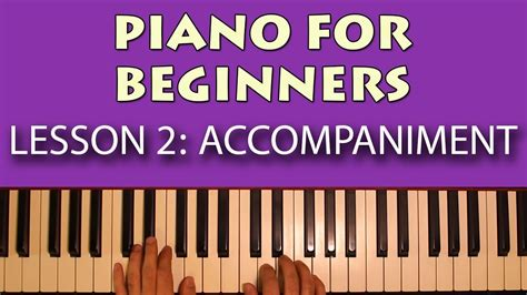 tutorial piano for beginners piano lessons for beginners part 2 interesting chord