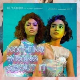 Download Mp3 Dj Yasmin Nothing Wrong About It   lirik lagu dj yasmin nothing wrong about it feat