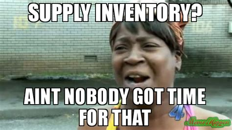 Inventory Meme - inventory meme 28 images work happens 26 photos