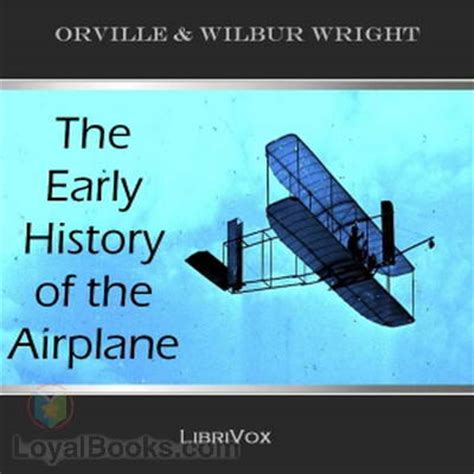 the world of the orville books the early history of the airplane by wright orville and