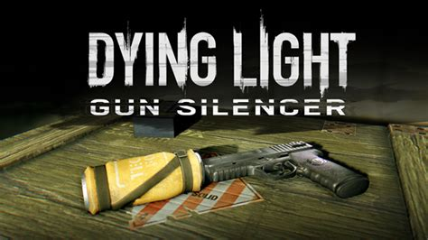 dying light dlc ps4 dying light content drop 2 adds a gun silencer for