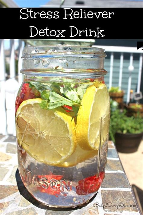 Water Drinks To Detox by Stress Reliever Detox Drink Recipe