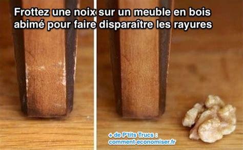 Enlever Rayure Bois by L Astuce Magique Pour Effacer Les Rayures Sur Un Meuble En