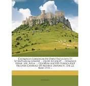 Catalogus Librorum In Omni Facultate Et Scientiarum Genere  Quos