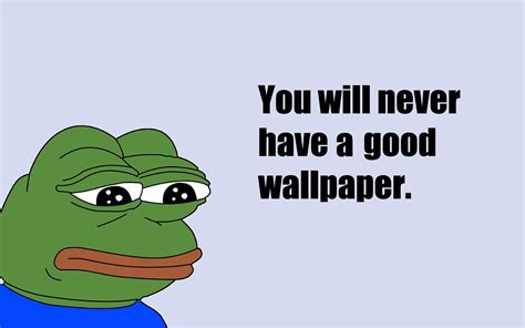 Wallpaper Meme - sad quote memes pepe meme wallpapers hd desktop and