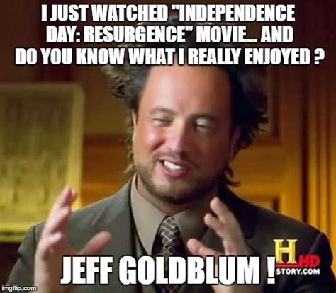 Independence Day Movie Meme - ancient aliens meme imgflip