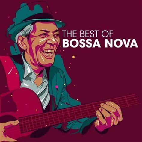 best of bossa best of bossa 2014 mp3 buy tracklist