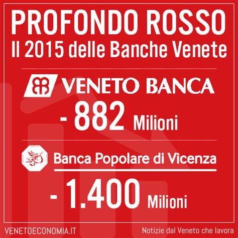 dividendo banco popolare profondo rosso il 2015 delle banche venete venetoeconomia