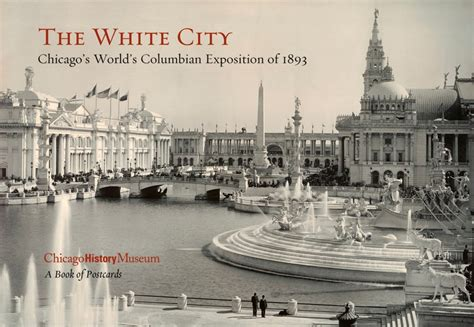 the white city chicago s world s columbian exposition of