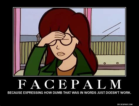 Daria Meme - daria facepalm by neonhomer on deviantart