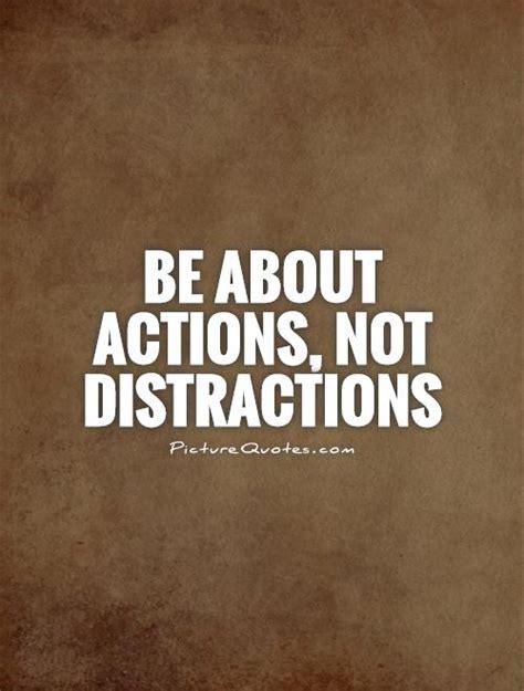 Distractions Quotes distraction quotes quotesgram
