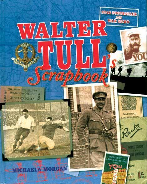walter tulls scrapbook walter tull s scrapbook