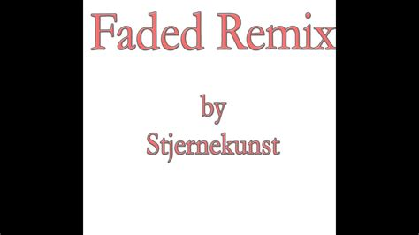 download mp3 faded remix faded remix by stjernekunst mp3 youtube