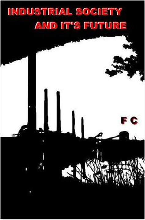 industrial society and its future books industrial society and its future by theodore kaczynski a
