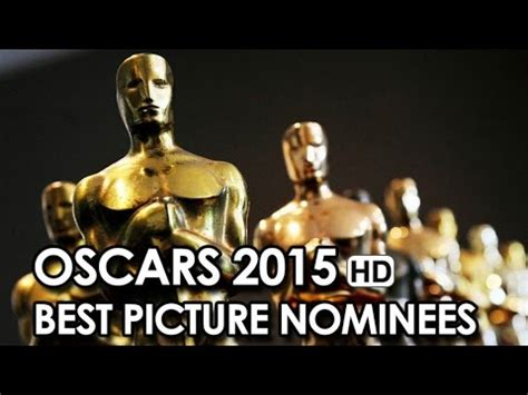 best film oscar 2014 youtube oscars 2015 best picture nominees 2015 87th academy