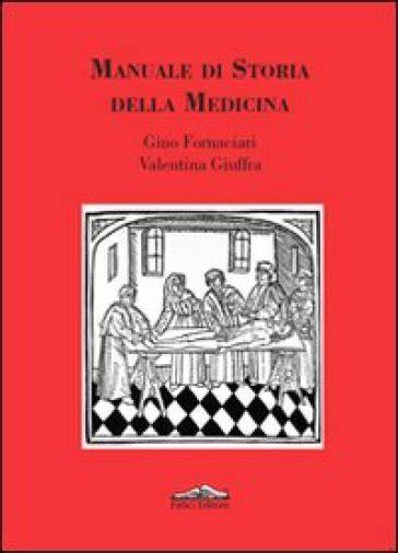 libreria giuffrã manuale di storia della medicina gino fornaciari