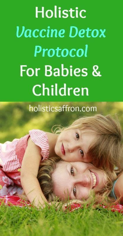 Detoxing After Vaccines by Holistic Vaccine Detox Protocol For Babies Children