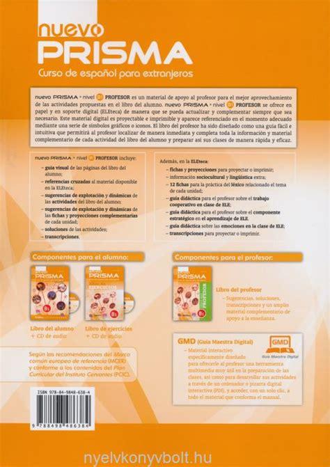 libro nuevo prisma b1 student nuevo prisma b1 libro del profesor nyelvk 246 nyv forgalmaz 225 s nyelvk 246 nyvbolt nyelvk 246 nyv