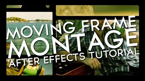 after effects free montage template moving frames montage adobe after effects tutorial youtube