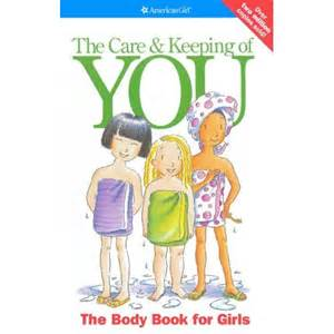 the care and keeping of you the body book for girls by