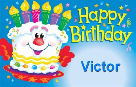 imagenes de happy birthday victor happy birthday victor happy birthday