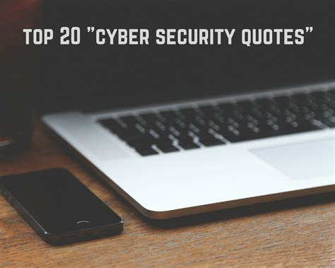 best security top 20 cyber security quotes to guide you in the