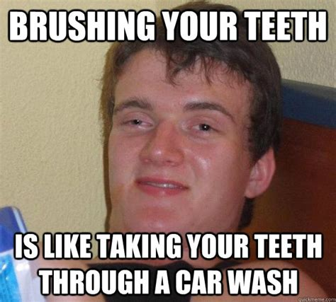 Brushing Teeth Meme - 10 guy memes quickmeme
