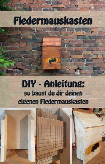 Insektenhotel Zum Selber Bauen 68 by Diy Bauanleitung Zum Bauen Eines Fledermauskasten Diy