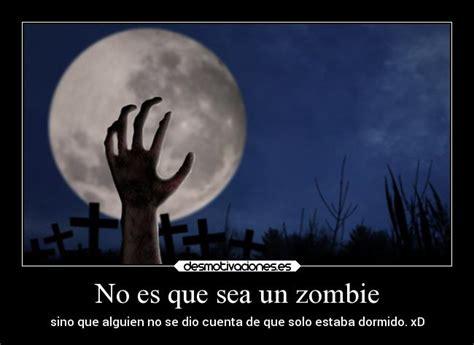 imagenes chistosas zombie no es que sea un zombie desmotivaciones
