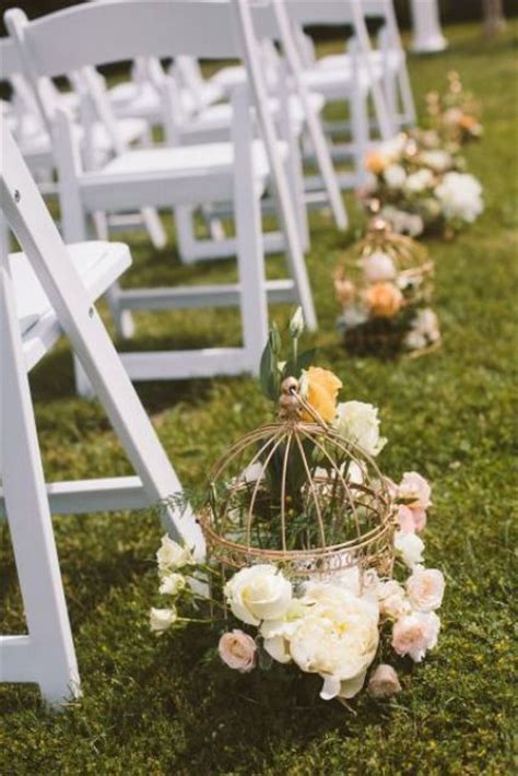 Vintage Wedding Aisle Ideas by 22 Ideas To Incorporate Birdcages Into Your