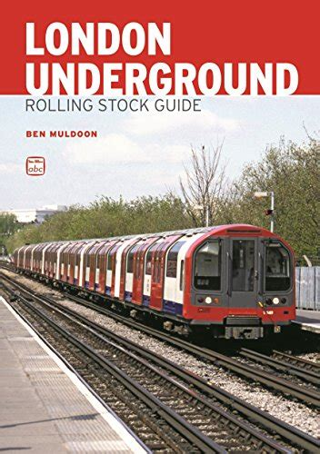 libro london by tube over libro abc london underground rolling stock guide di ben muldoon