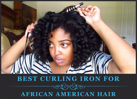 best curling iron for african american hair best curling iron for curly hair best curly hair 2017