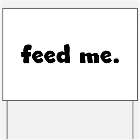 Me Me Me Signed - food yard signs custom yard lawn signs cafepress