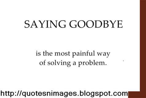 saying goodbye quotes inspirational quotes saying goodbye quotesgram