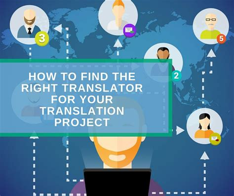 How To Find You May On How To Find The Right Translator For Your Translation Project