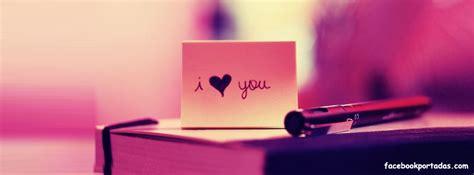 imagenes i love you para facebook hermosas portadas de amor y amistad para facebook vida 2 0