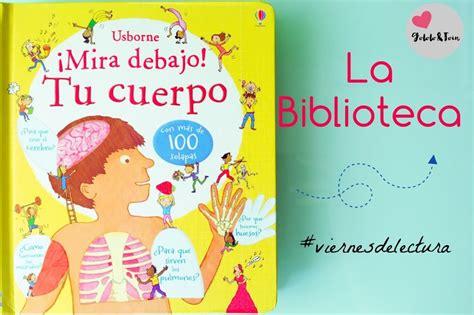 libro mira debajo tu tu cuerpo 161 mira debajo la biblioteca gololo y toin blog de maternidad educaci 243 n y ni 241 os