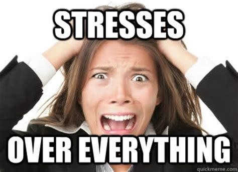 Stressed Out Memes - stressed out women memes quickmeme