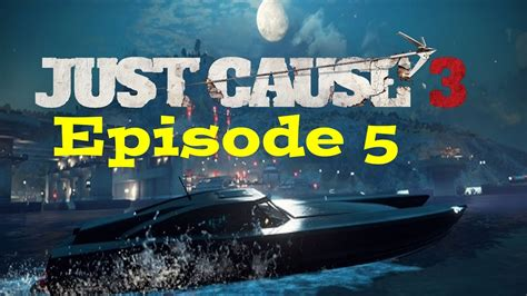boats just cause 3 boats just cause 3 episode 5 youtube